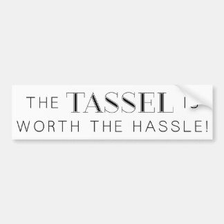 TASSEL WORTH HASSLE GRAD GRADUATION EXPRESSIONS CO BUMPER STICKER
