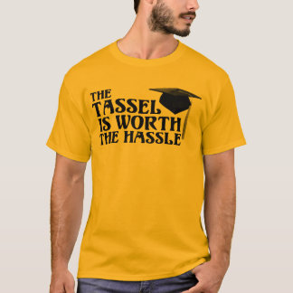 Tassle Worth the Hassel T-Shirt