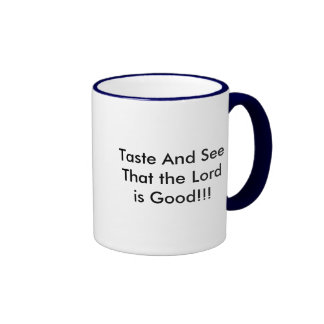 Taste And See That the Lord is Good!!! Ringer Mug