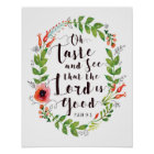 Taste and See The Lord is Good Art Print