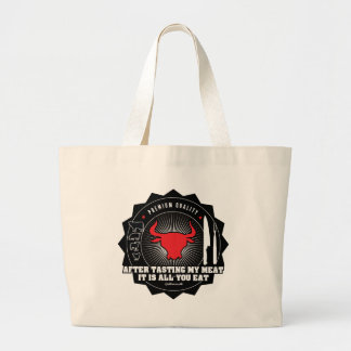Taste my meat - Then its all you eat Large Tote Bag