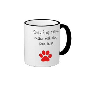 Tastes better with dog hair ringer coffee mug