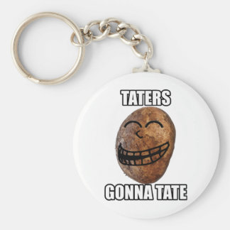 Taters Gonna Hate Basic Round Button Key Ring