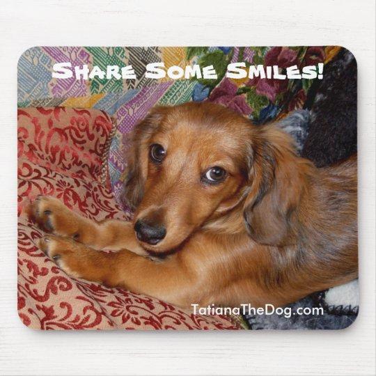 Tatiana The Dog - Share Some Smiles Mousepad