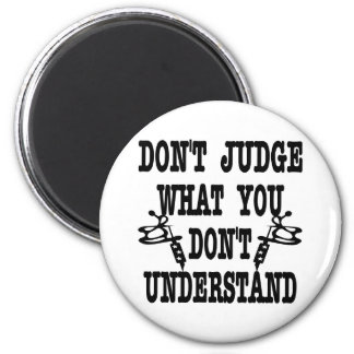 Tattoo Don't Judge What You Don't Understand 6 Cm Round Magnet