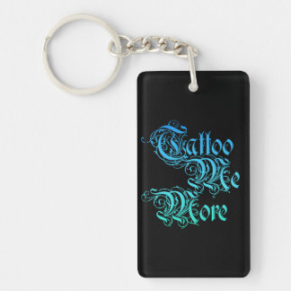 Tattoo Me More Double-Sided Rectangular Acrylic Key Ring
