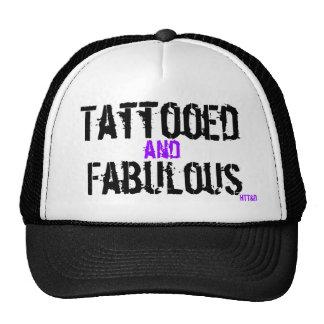 Tattooed and fabulous by htt&d trucker hats