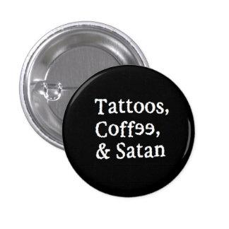 Tattoos, Coffee, & Satan Button