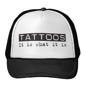 Tattoos It Is Trucker Hat