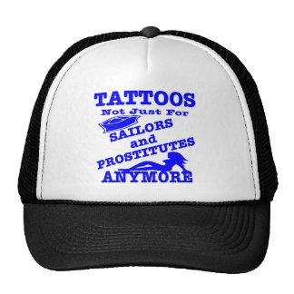 Tattoos Not Just For Sailors & Prostitutes Anymore Hat