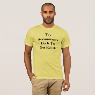 Tax Accountant Slogan T-Shirt