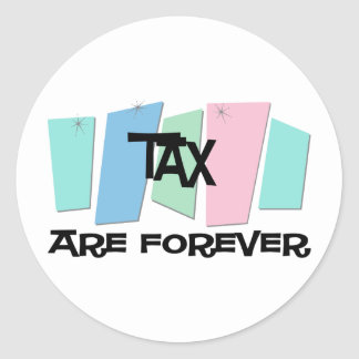 Tax Are Forever Sticker