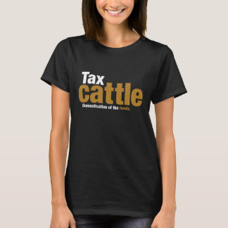 Tax Cattle Woman's T-shirt