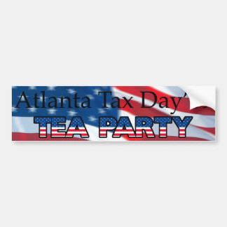 TAX DAY TEA PARTY - ATLANTA BUMPER STICKER