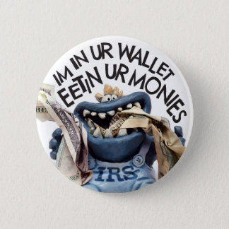 Tax Gremlin from the IRS Eating your Monies 6 Cm Round Badge