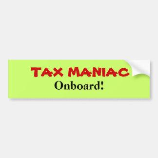 Tax Maniac Onboard! - Funny Tax Bumper Sticker
