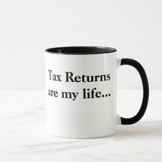 Tax Returns Are My Life.... - Profound Tax mug