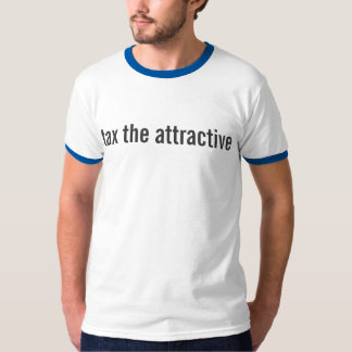 tax the attractive tshirt