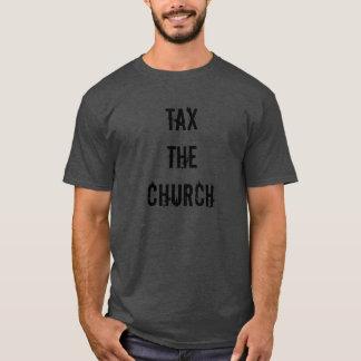 Tax the church T-Shirt