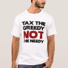 Tax the Greedy Occupy Wall Street T-Shirt
