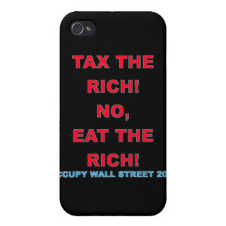 Tax the Rich, no Eat the Rich - Occupy Wall Street iPhone 4 Cases