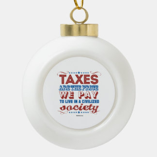 Taxes are the price we pay ceramic ball decoration