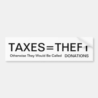 Taxes equal Theft Bumper Sticker