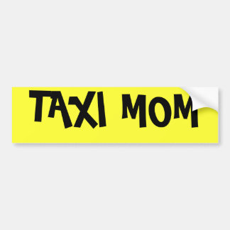 TAXI MOM BUMPER STICKER