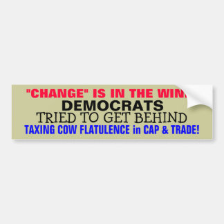 TAXING COW FLATULENCE-DEMOCRATS got BEHIND IT! Bumper Sticker