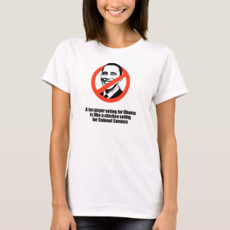 Taxpayer voting for Obama is like a chicken T-Shirt