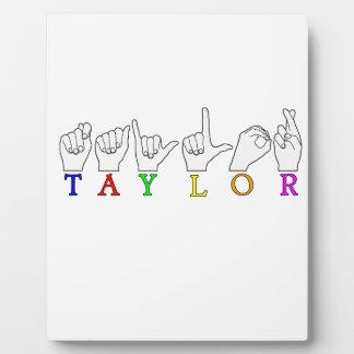 TAYLOR NAME FINGERSPELLED ASL SIGN PLAQUE