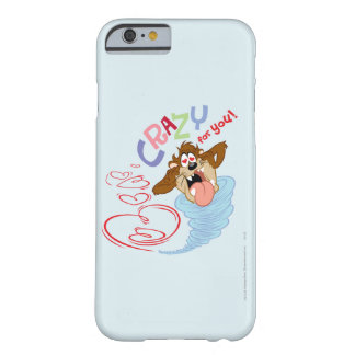 TAZ™ Crazy for you! Barely There iPhone 6 Case