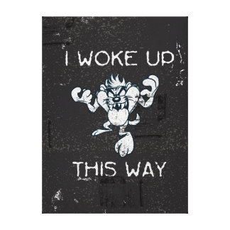 TAZ™ I Woke Up This Way Canvas Print