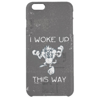 TAZ™ I Woke Up This Way Clear iPhone 6 Plus Case