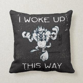 TAZ™ I Woke Up This Way Cushion