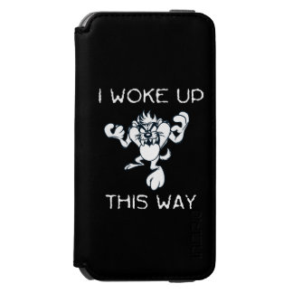 TAZ™ I Woke Up This Way Incipio Watson™ iPhone 6 Wallet Case