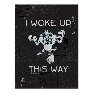 TAZ™ I Woke Up This Way Poster