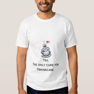 tbbo logo, Tea.The only cure for Obamacare. Tee Shirt