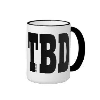 TBD COFFEE MUG