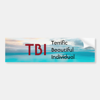 TBI Terrific Beautiful Individual Bumper Sticker