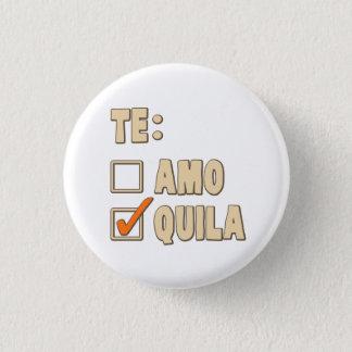 Te Amo Tequila Spanish Choice 3 Cm Round Badge