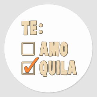 Te Amo Tequila Spanish Choice Classic Round Sticker