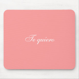 Te quiero mousepad ( I love you in spanish)