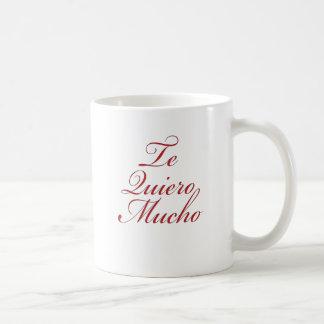 Te Quiero Mucho Coffee Mugs