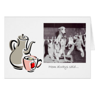 Tea advice from a Greyhound Mom Card