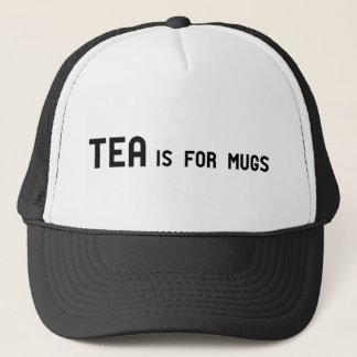 Tea is for Mugs T-Shirt Trucker Hat