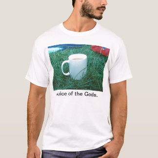 Tea, Juice of the Gods T-Shirt