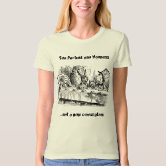 Tea Parties & Madness T-Shirt