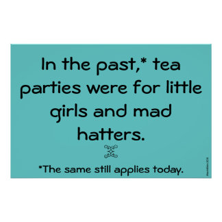 """""""Tea Parties"""" Poster"""