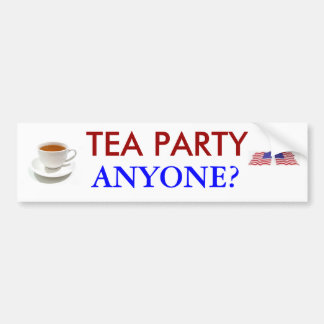 Tea Party Anyone? Bumper sticker